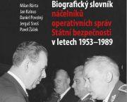 Vydali jsme Biografický slovník náčelníků operativních správ StB