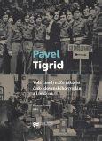 Pavel Tigrid: Volá Londýn. Ze zákulisí československého vysílání z Londýna (ed. Prokop Tomek)