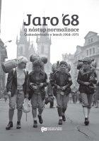 Jiří Petráš, Libor Svoboda (eds.): Jaro '68 a nástup normalizace. Československo v letech 1968–1971