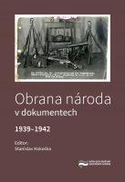 Stanislav Kokoška (ed.): Obrana národa v dokumentech 1939–1942