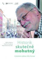 Vladimír Březina, Kateřina Hloušková, Radek Slabotínský (eds.): Historik skutečně mohutný. K životnímu jubileu Jiřího Pernese