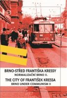 František Kressa: Brno-střed Františka Kressy. Normalizační Brno II.