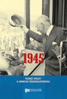 Jan Kalous, Pavel Zeman (eds.): 1945. Konec války a obnova Československa