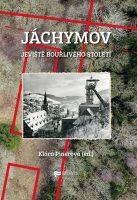 Klára Pinerová (ed.): Jáchymov – jeviště bouřlivého století