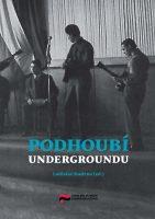 Ladislav Kudrna (ed.): Podhoubí undergroundu