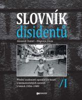 Alexandr Daniel, Zbigniew Gluza (eds.): Slovník disidentů. Přední osobnosti opozičních hnutí v komunistických zemích v letech 1956–1989