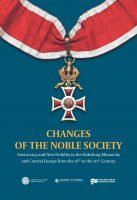 Jiří Brňovják, Jan Županič (eds.): Changes of the Noble Society: Aristocracy and New Nobility in the Habsburg Monarchy and Central Europe from the 16th to the 20th Century