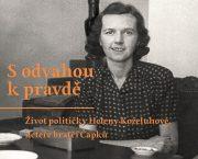 """Vydali jsme životopisnou knihu političky Heleny Koželuhové """"S odvahou k pravdě"""""""