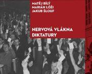 Ve spolupráci s nakladatelstvím Karolinum jsme vydali knihu Nervová vlákna diktatury