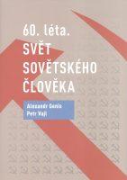Alexandr Genis, Petr Vajl: 60. léta. Svět sovětského člověka
