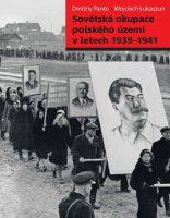 Dmitriy Panto, Wojciech Łukaszun: Sovětská okupace polského území v letech 1939–1941
