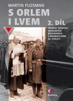 Martin Flosman: S orlem i lvem, 2. díl. Příběhy českých vojenských duchovních v dramatickém dvacátém století