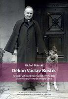 Michal Sklenář: Děkan Václav Boštík. Farnost v Ústí nad Orlicí mezi lety 1927 a 1963 jako obraz dějin římskokatolické církve