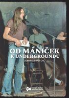 Ladislav Kudrna (ed.): Od mániček k undergroundu