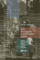 Petr Blažek: Živé pochodně v sovětském bloku. Politicky motivované případy sebeupálení v letech 1966–1989