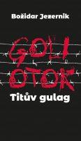 Božidar Jezernik: Goli otok – Titův gulag