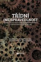 Tomáš Bursík, Jaroslav Pažout (eds.): Třídní (ne)spravedlnost. Proměny politicky motivované trestněprávní perzekuce v Československu v letech 1948–1989