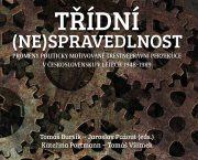 Vydali jsme knihu Třídní (ne)spravedlnost. Proměny politicky motivované trestněprávní perzekuce v Československu v letech 1948–1989