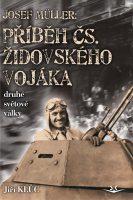 Jiří Klůc: Josef Můller – Příběh čs. židovského vojáka druhé světové války