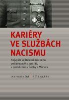 Jan Vajskebr, Petr Kaňák: Kariéry ve službách nacismu. Nejvyšší velitelé německého potlačovacího aparátu v protektorátu Čechy a Morava