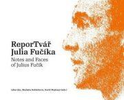 Ve čtvrtek 3. prosince představíme katalog výstavy ReporTvář Julia Fučíka