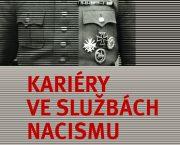 Ve spolupráci s Nakladatelstvím Lidové noviny jsme vydali knihu Kariéry ve službách nacismu