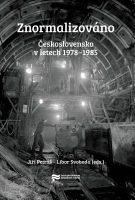 Jiří Petráš, Libor Svoboda (eds.): Znormalizováno. Československo v letech 1978–1985