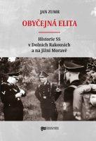 Jan Zumr: Obyčejná elita. Historie SS v Dolních Rakousích a na jižní Moravě