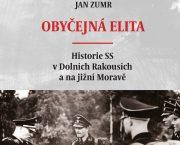 Vydali jsme knihu Obyčejná elita o historii SS v Dolních Rakousích a na jižní Moravě