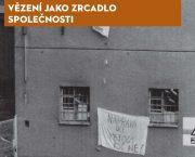 Ve spolupráci s Nakladatelstvím Karolinum jsme vydali knihu Vězení jako zrcadlo společnosti